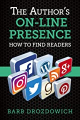 The Author's On-Line Presence: How to Find Readers Kindle Edition