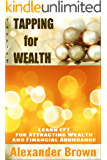 Tapping: Tapping for Wealth - Learn EFT for Attracting Wealth and Financial Abundance