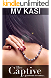 The Captive: A Hot Gripping Kidnap Romance (Set in India)