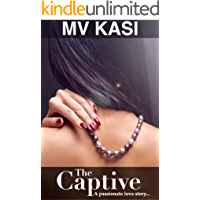 The Captive: A Hot Gripping Kidnap Romance