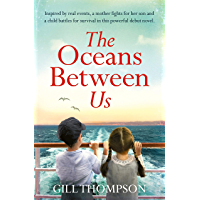 The Oceans Between Us: Inspired by heartbreaking true events, the riveting debut novel