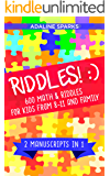 Riddles!: 600 Math & Riddles For Kids From 8-11 And Family (Riddles For Kids! Book 3)