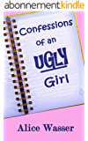 Confessions of an Ugly Girl: A Laugh Out Loud Romantic Comedy (Ugly Girl Series Book 1) (English Edition)