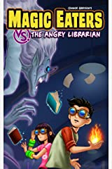 Magic Eaters vs. The Angry Librarian Kindle Edition