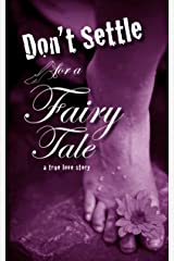 Don't Settle for a Fairy Tale: Part One Kindle Edition