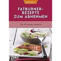 Fatburner-Rezepte zum Abnehmen: Die 50 besten Gerichte