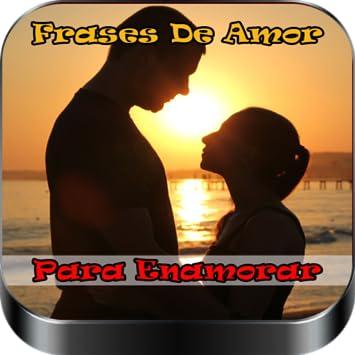 Amazoncom Frases De Amor Para Enamorar Appstore For Android