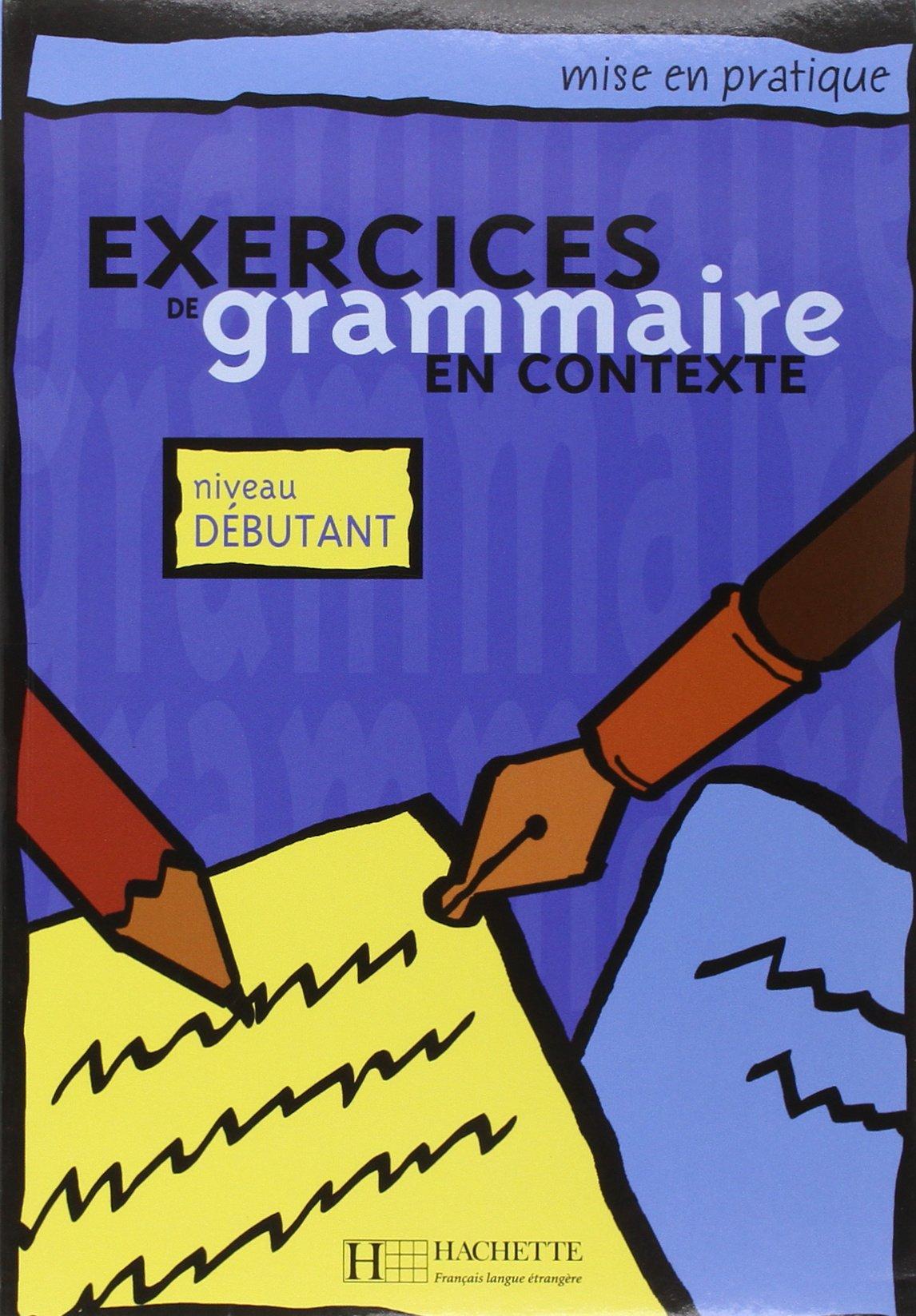 Exercices De Grammaire En Contexte Niveau Debutant French