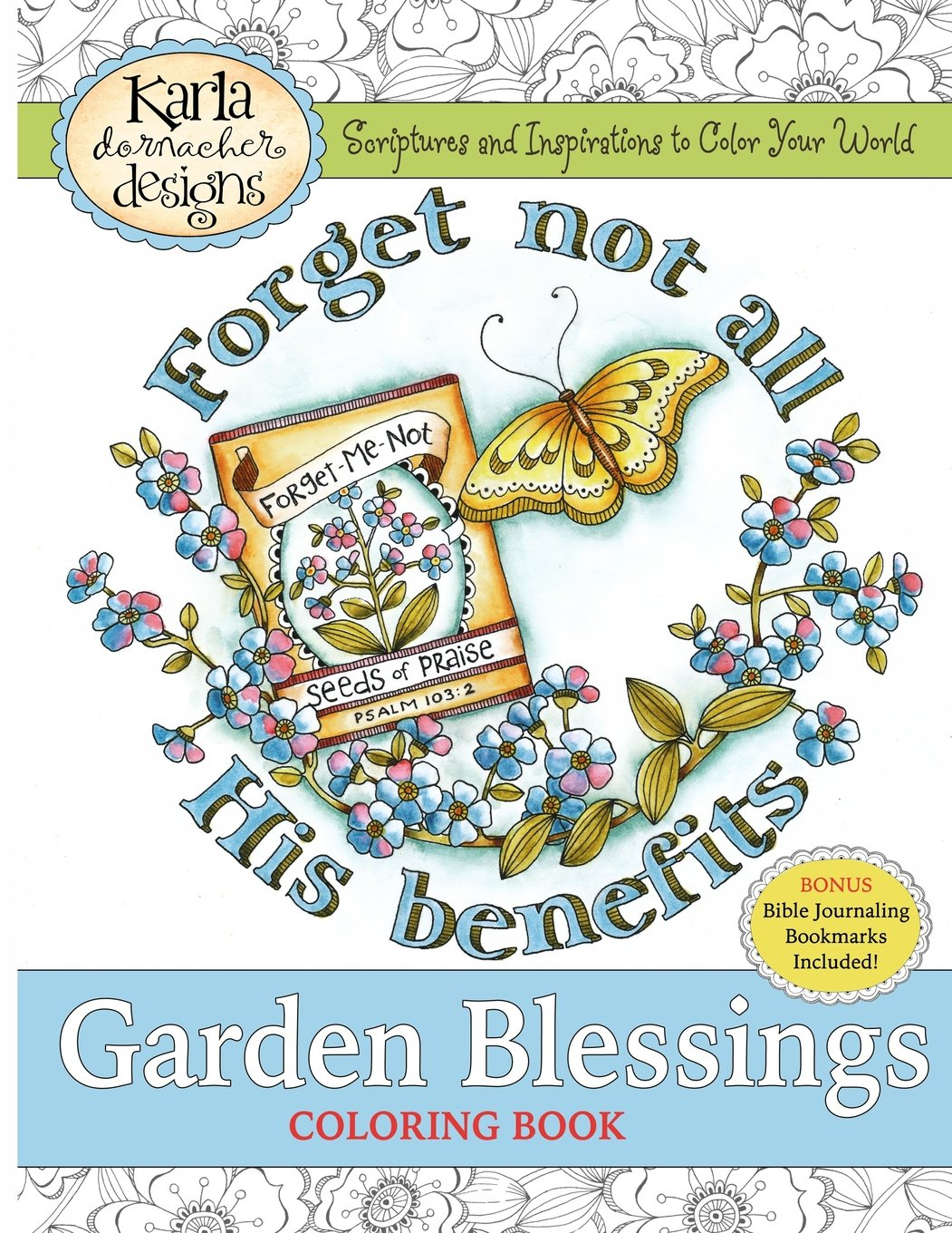 Amazon Garden Blessings Scriptures And Inspirations To Color Your World 9781516978076 Karla Dornacher Books