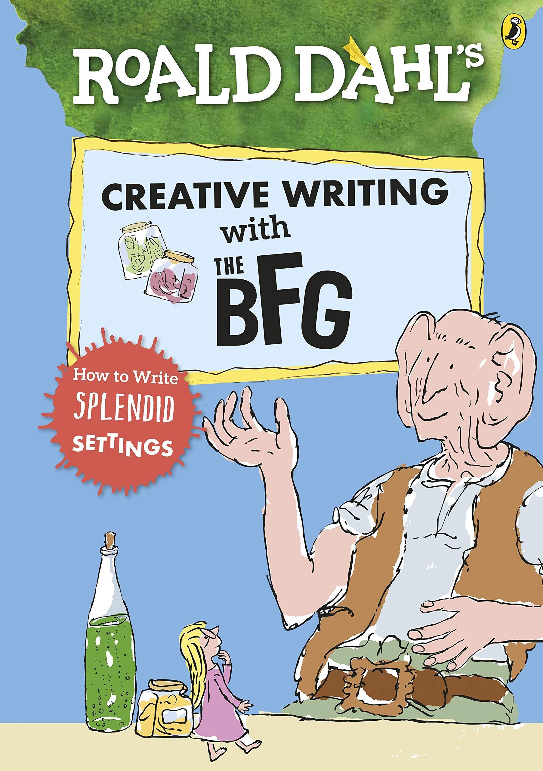 Roald Dahl's Creative Writing With The BFG (Roald Dahl Creative Writing)