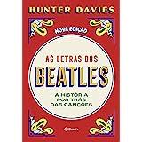 As letras dos Beatles: A história por trás das canções