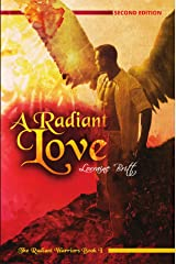 A Radiant Love: The Radiant Warriors, Book 1 Kindle Edition