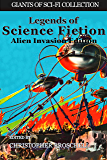 Legends of Science Fiction: Alien Invasion Edition (Giants of Sci-Fi Collection Book 16)
