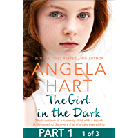 The Girl in the Dark Free Sampler: The True Story of Runaway Child with a Secret. A Devastating Discovery that Changes Everything. (English Edition)