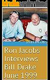 Ron Jacobs Interviews Bill Drake  June 1999