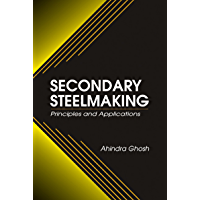 Secondary Steelmaking: Principles and Applications