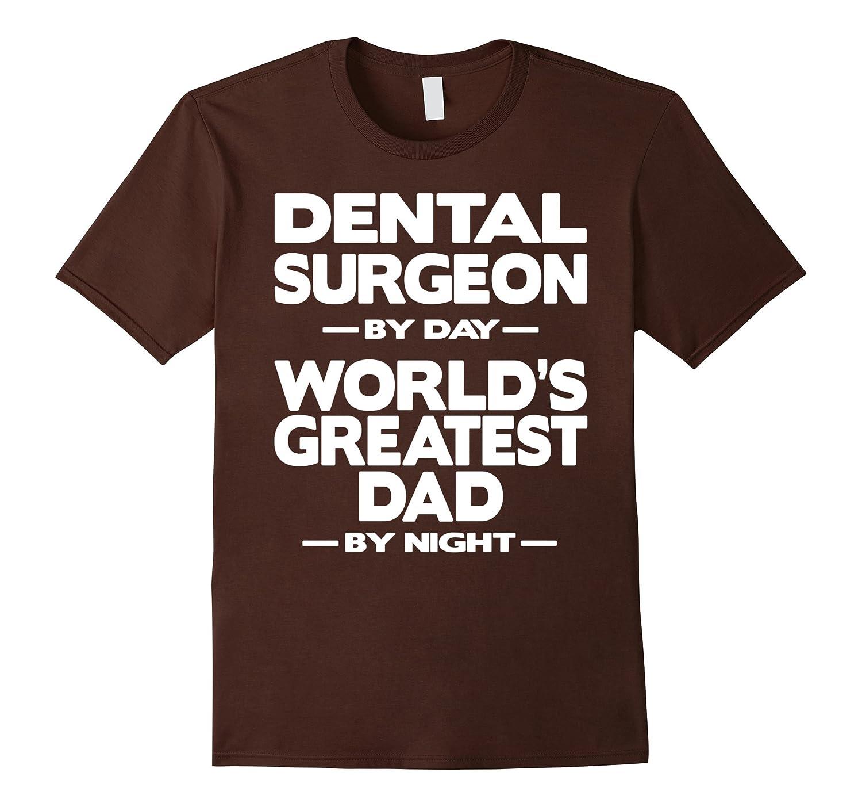 Dental Surgeon Worlds Greatest Dad T-Shirt-TD