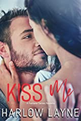 Kiss Me: Jax and Gabi (Fairlane Book 4) Kindle Edition
