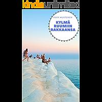 Kylmä ruumiin rakkaansa (Finnish Edition)