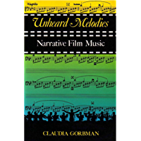Unheard Melodies: Narrative Film Music (Ebook PDF) (English Edition)
