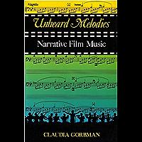 Unheard Melodies: Narrative Film Music (Ebook PDF) (English Edition)