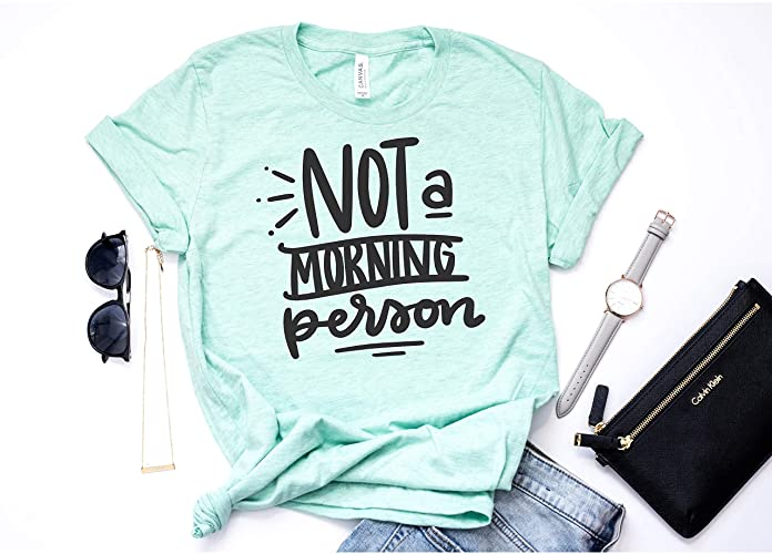 unbeatable price half price big collection Amazon.com: Women's Shirt Not A Morning Person Funny Shirt ...