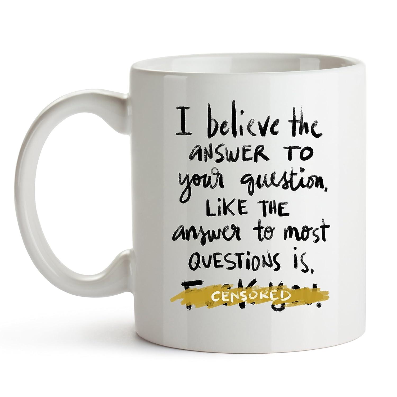 I Believe the answer to your質問はFuck Youコーヒーマグ、Shameless Quote、コーヒーカップギフト、ギフトのアイデア同僚、友人のギフト B074DD8RG5