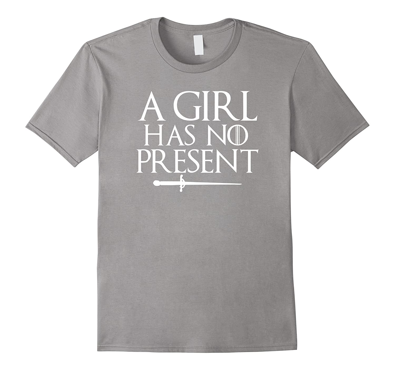 A Girl Has No Present Shirt Funny Holiday Xmas Party Tee-ANZ
