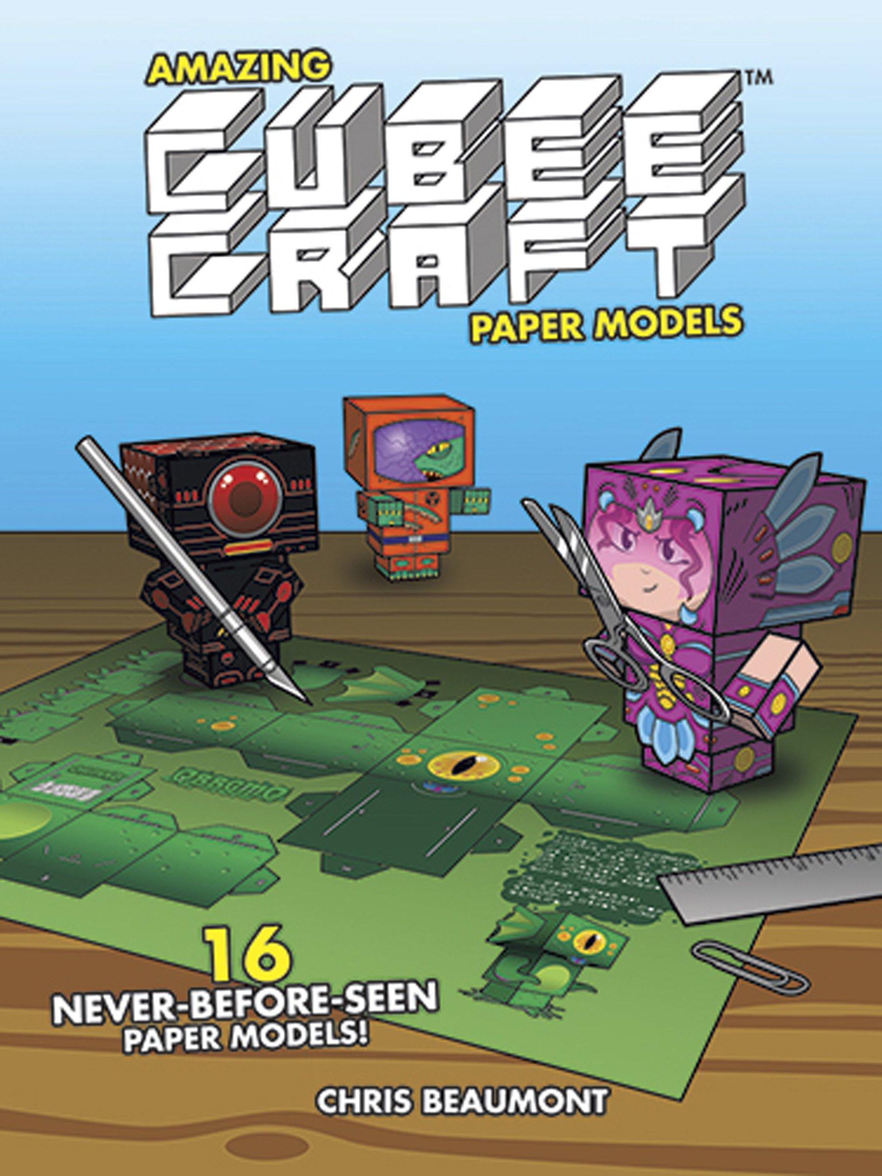 Amazing Cubeecraft Paper Models: 16 Never-Before-Seen Paper