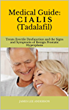 Medical Guide: C I A L I S (Tadalafil): Treats Erectile Dysfunction and the Signs and Symptoms of Benign Prostatic Hyperplasia (English Edition)