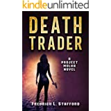 DEATH TRADER: An Action Adventure Suspense Thriller (PROJECT MOLKA BOOK 1)