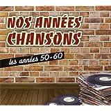 Nos Années Chansons : 1950-1960