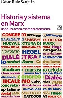 Historia y sistema en Marx (Filosofía y Pensamiento)