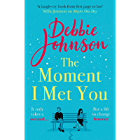 The Moment I Met You: The unmissable, romantic and heartbreaking new novel for 2021 from the million-copy bestselling…