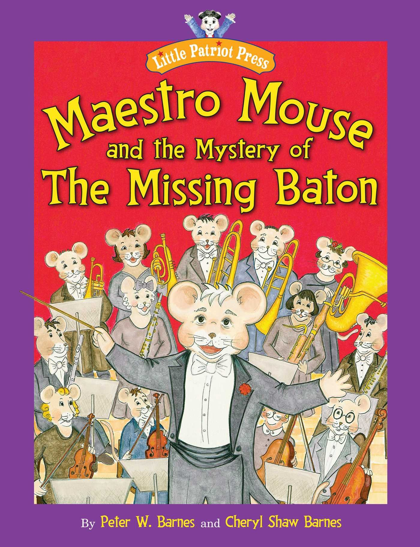 Download Maestro Mouse: And the Mystery of the Missing Baton (Little Patriot Press) PDF