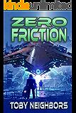 Zero Friction: Kestrel Class Saga Book 5