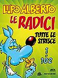 Lupo Alberto n.1 (Mondadori): Le radici. Tutte le strisce da 1 a 102