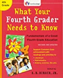 What Your Fourth Grader Needs to Know (Revised and Updated): Fundamentals of a Good Fourth-Grade Education (The Core Knowledge Series K-6)