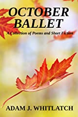 October Ballet: A Collection of Poems and Short Fiction Kindle Edition