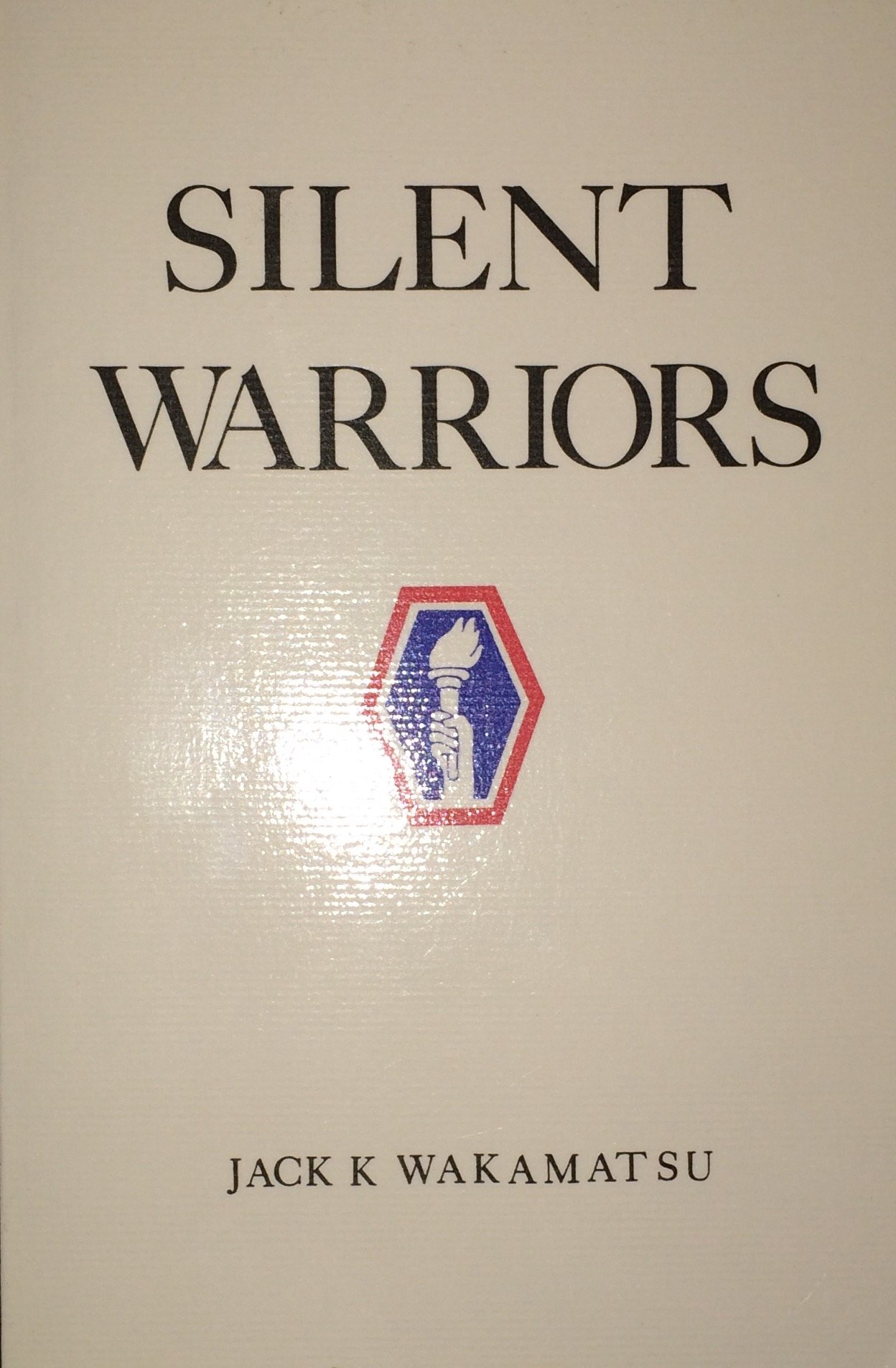Silent Warriors: A Memoir of America's 442nd Regimental Combat Team
