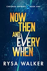 Now, Then, and Everywhen (Chronos Origins Book 1) Kindle Edition