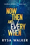 Now, Then, and Everywhen (Chronos Origins)