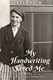 My Handwriting Saved Me: Memoirs of a Holocaust Survivor