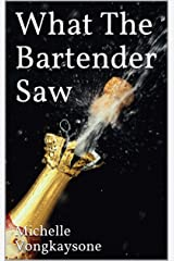 What The Bartender Saw Kindle Edition