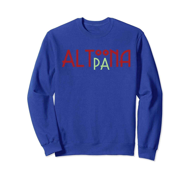 Altoona PA Heritage Color Crewneck-ah my shirt one gift