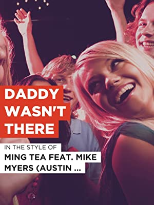 Amazonde Daddy Wasnt There Im Stil Von Ming Tea Feat Mike Myers