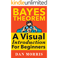 Bayes' Theorem Examples: A Visual Introduction For Beginners (English Edition)