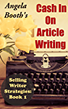 Cash In On Article Writing: Selling Writer Strategies 1