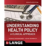 Understanding Health Policy: A Clinical Approach, Eighth Edition