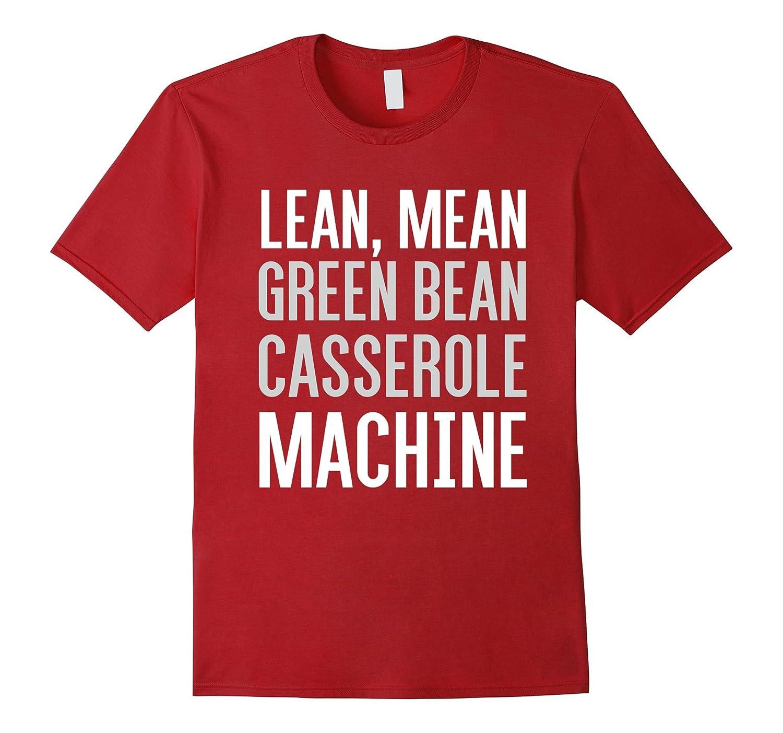 Lean Mean Green Bean Casserole Funny Turkey Trot TShirt-FL